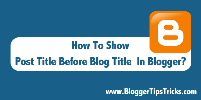 Post title before blog title in Blogger