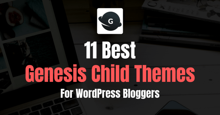 8 Best Genesis Child Themes For Bloggers