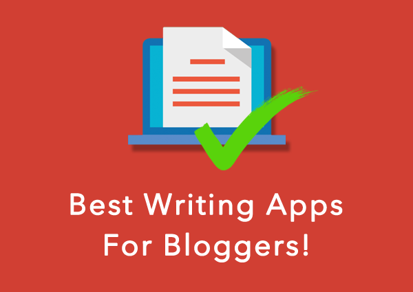 Writing Apps For Bloggers