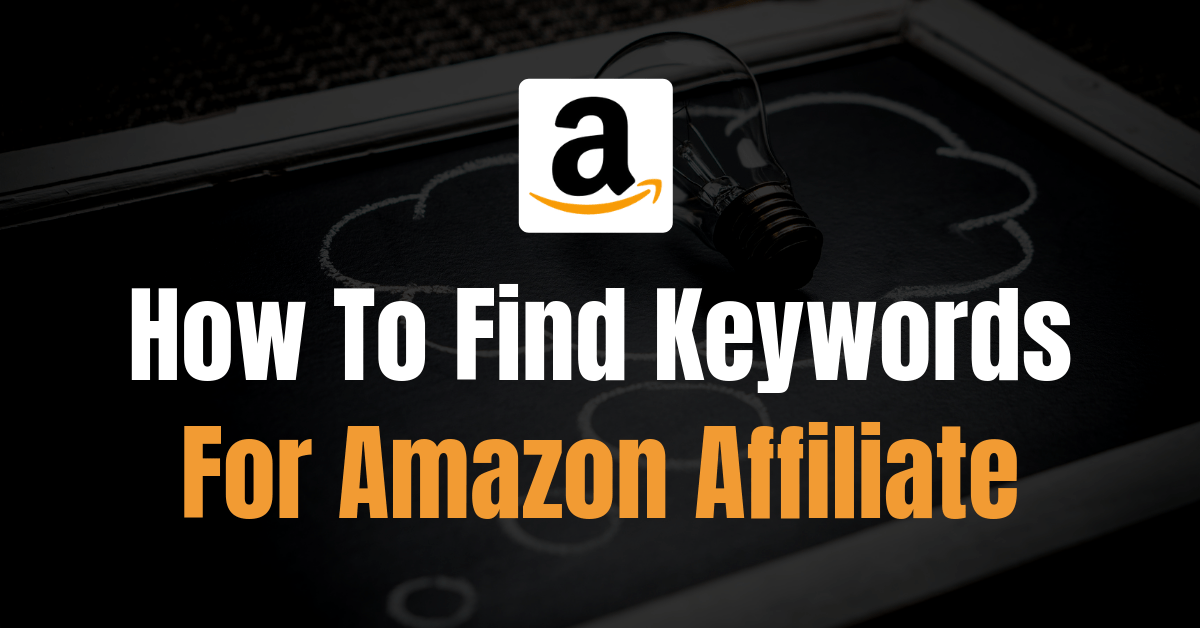 Keyword Research for Amazon Affiliate