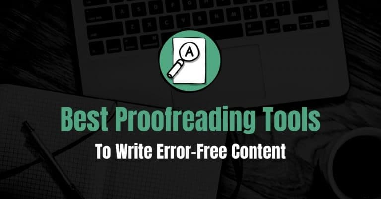 4 Best Online Proofreading Tools For Error-Free Writing