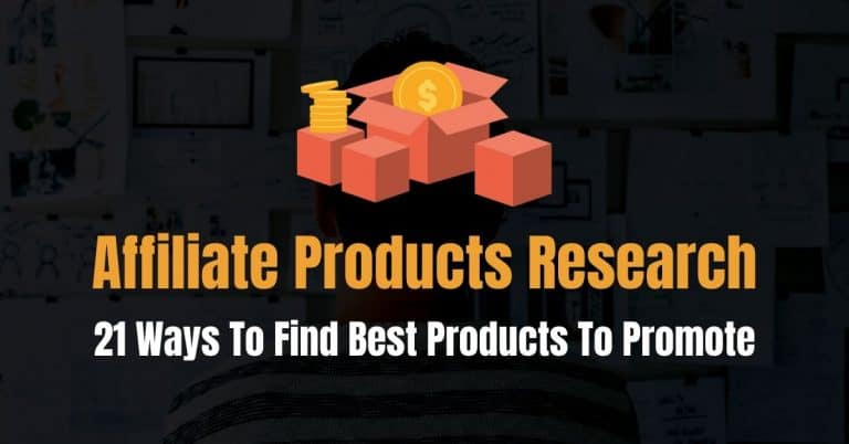 21 Ways To Find Best Affiliate Products To Promote