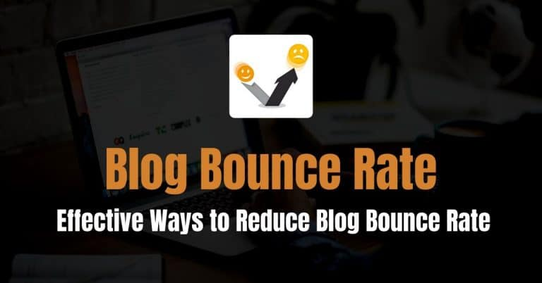 19 Ways to Reduce Bounce Rate on Your Blog and Maximize Your Traffic