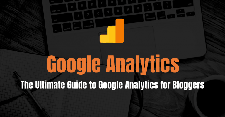 The Ultimate Guide to Google Analytics To Scale Your Blog