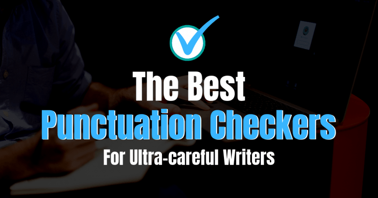 9 Best Punctuation Checker Tools [Definitive List for 2021]