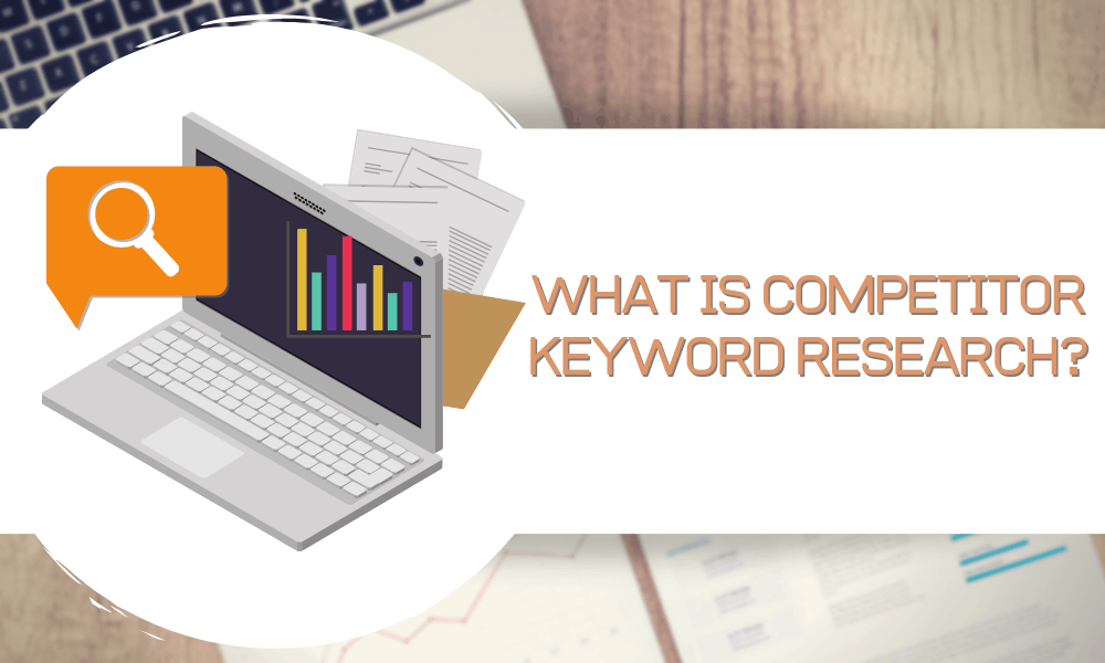 What is Competitor Keyword Research