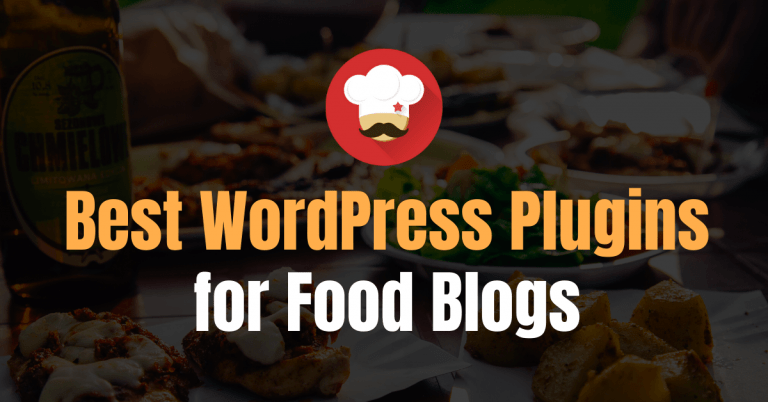 10 Best WordPress Plugins For Food Blogs of 2021