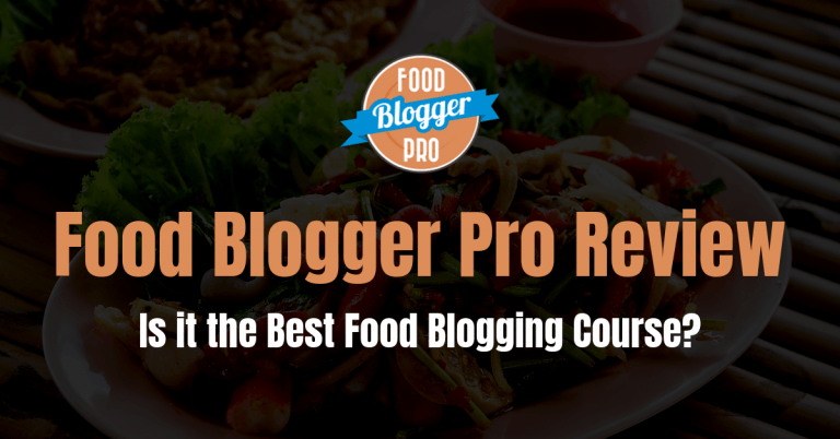 Food Blogger Pro Review: Is it the Best Food Blogging Course?