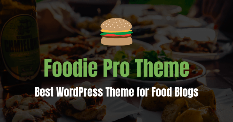 The Ultimate Foodie Pro Theme Review: Best WordPress Theme For Food Bloggers