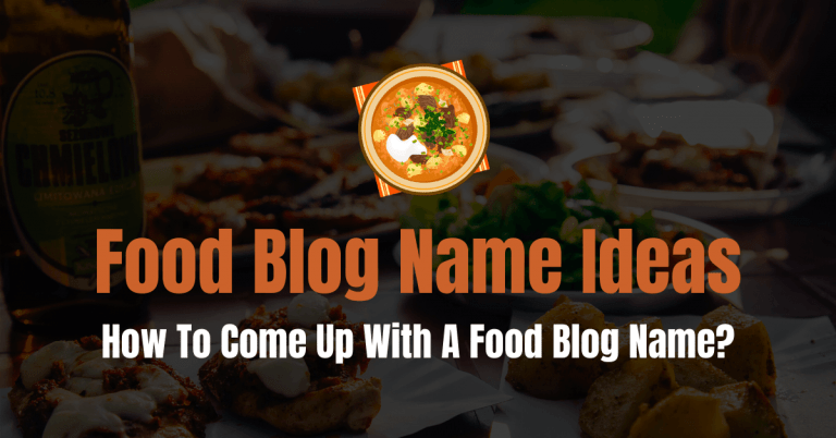 Food Blog Name Ideas To Excel in Food Blogging