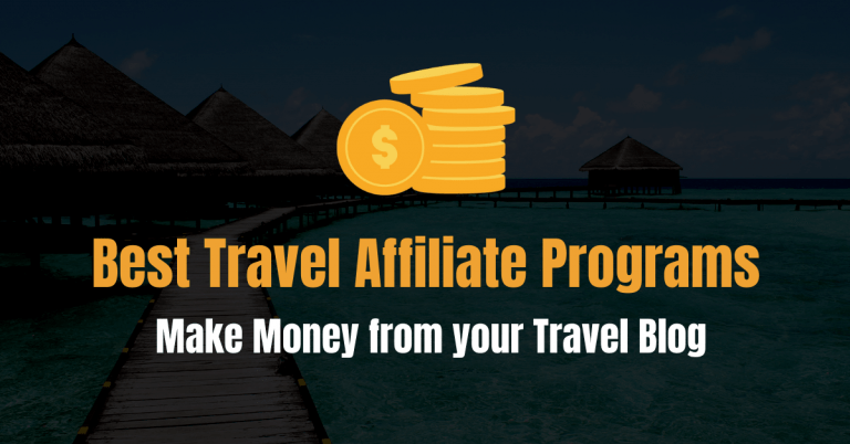 17 Best Affiliate Programs for Travel Bloggers