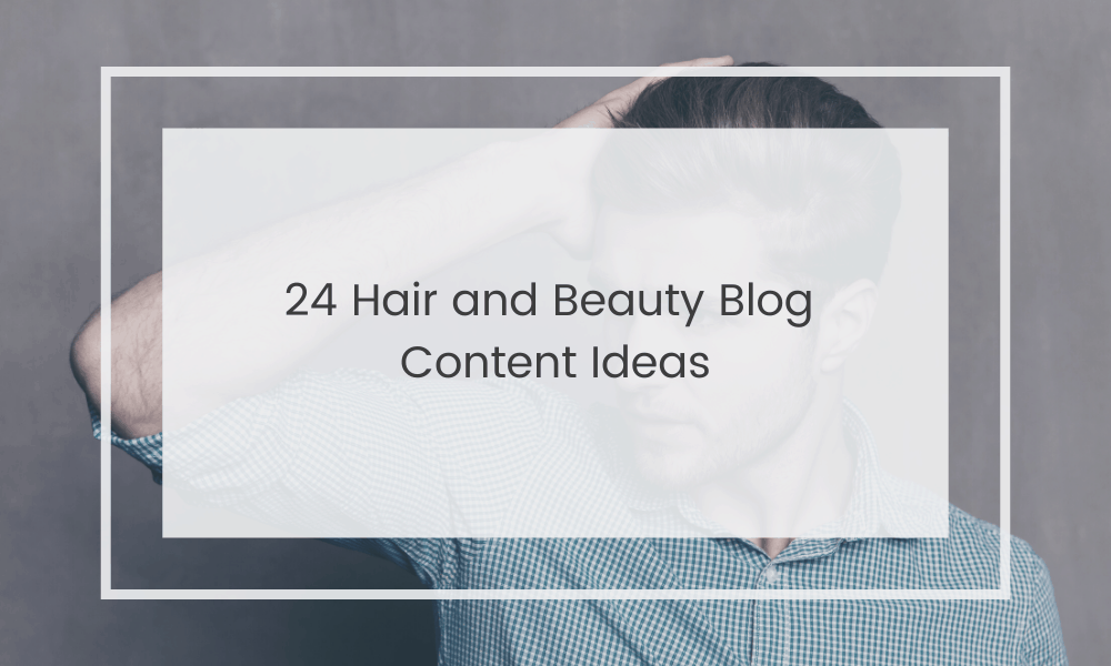 Hair and Beauty Blog Post Ideas
