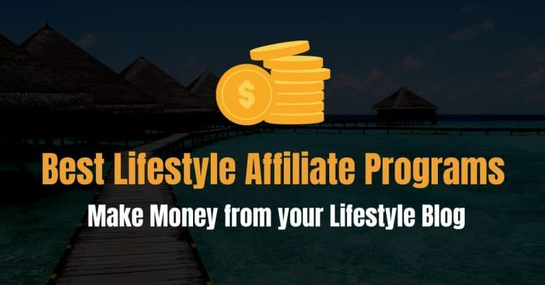 29 Best Affiliate Programs for Lifestyle Bloggers