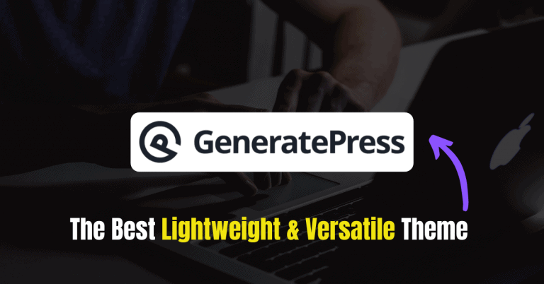 GeneratePress Review (2021): The Best Lightweight and Versatile Theme of All Time?