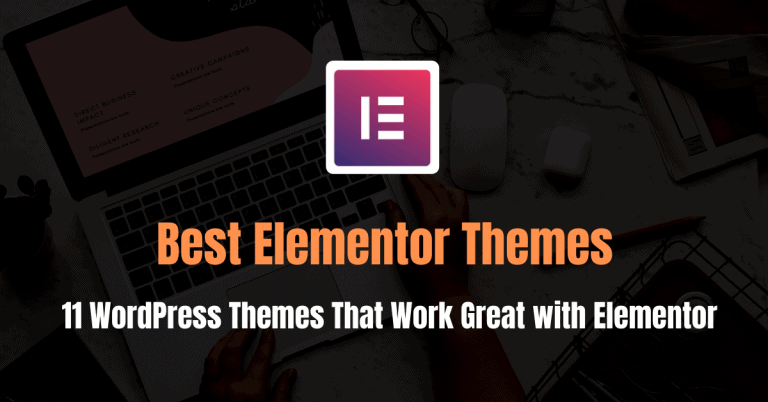11 Best WordPress Themes That Work Great with Elementor