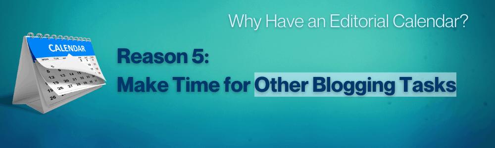 Fifth reason to use an editorial calendar