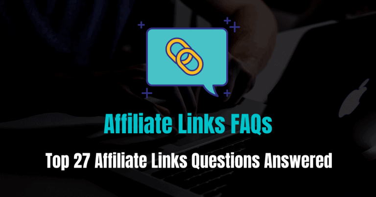 Top 27 Affiliate Links Questions Answered (Affiliate FAQs)