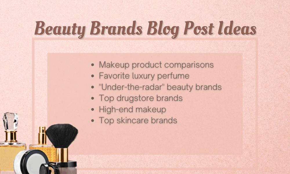 Beauty Brands Blog Post Ideas