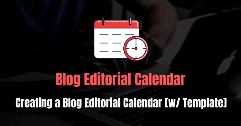 How to Create a Blog Editorial Calendar [w/ Template]