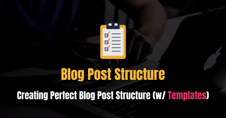 How To Create Perfect Blog Post Structure (with FREE Templates)