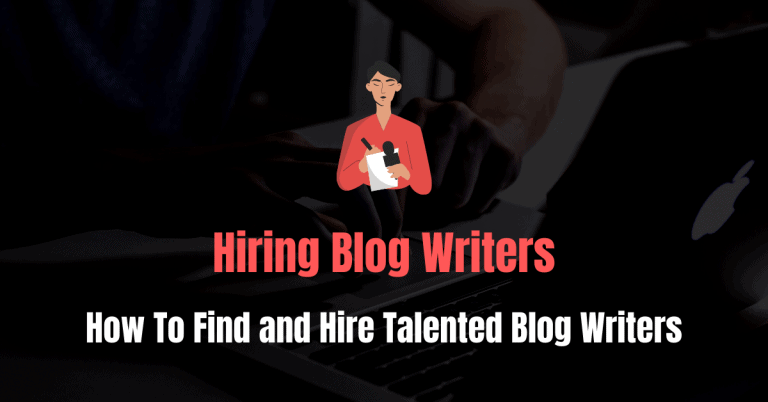 How To Find and Hire Talented Blog Writers (with Process)
