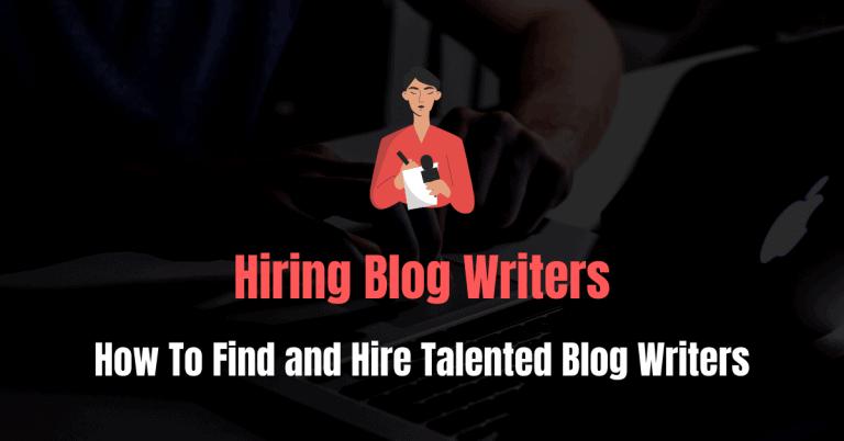Hiring Blog Writers