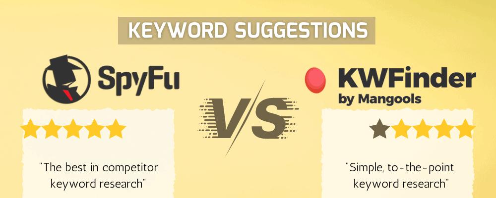 Keyword Suggestions SpyFu vs KWFinder
