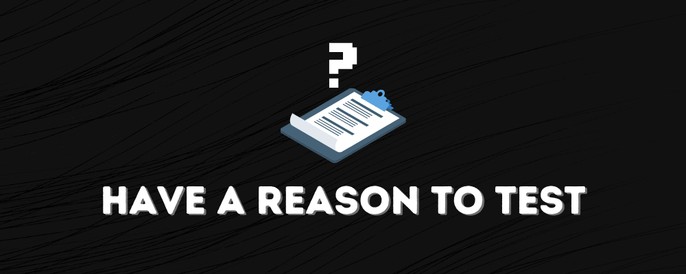 Have a Reason to Split Test