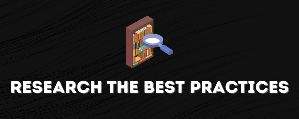 Research The Best Practices