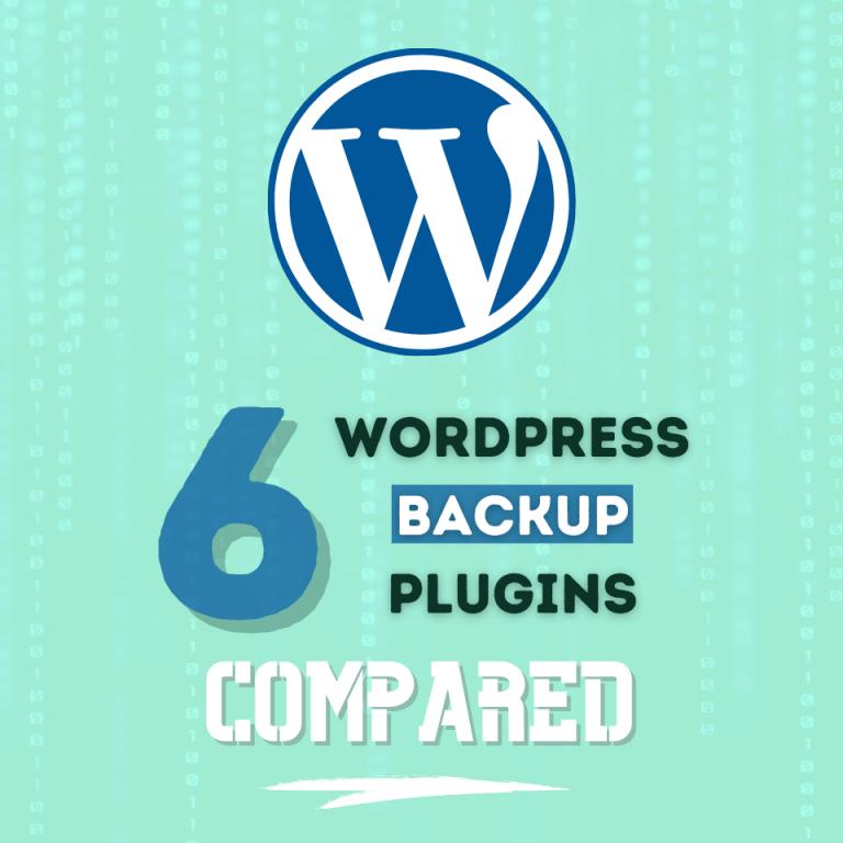 6 Best WordPress Backup Plugins: Updated List (2021)