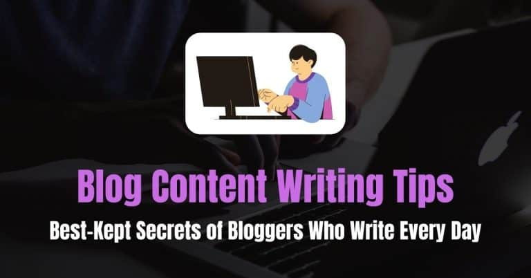 103 Blog Content Writing Tips: Best-Kept Secrets of Bloggers who Write Every Day