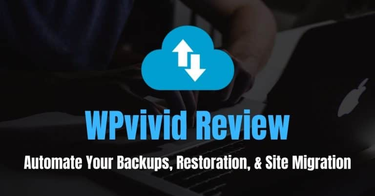 WPvivid Review (2021): Automate Your Backups, Restoration, and Site Migration