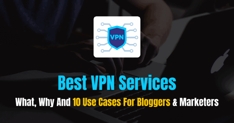 7 Best VPN Services For Bloggers 2021 (+10 Use Cases)